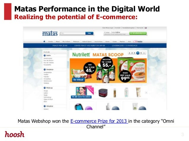 Matas Performance in the Digital World Realizing the potential of E-commerce: Matas Webshop won the E-commerce Prize for 2...