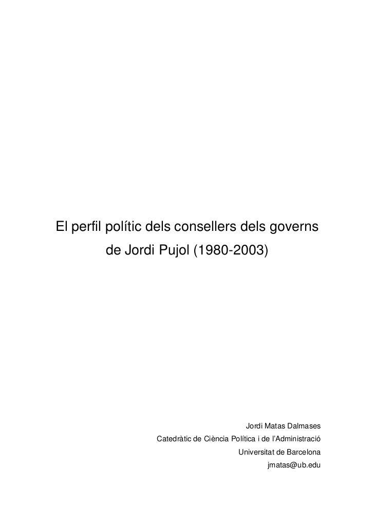 El perfil polític dels consellers dels governs        de Jordi Pujol (1980-2003)                                          ...