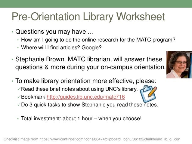 MATC Pre-Orientation Info. -- Library!