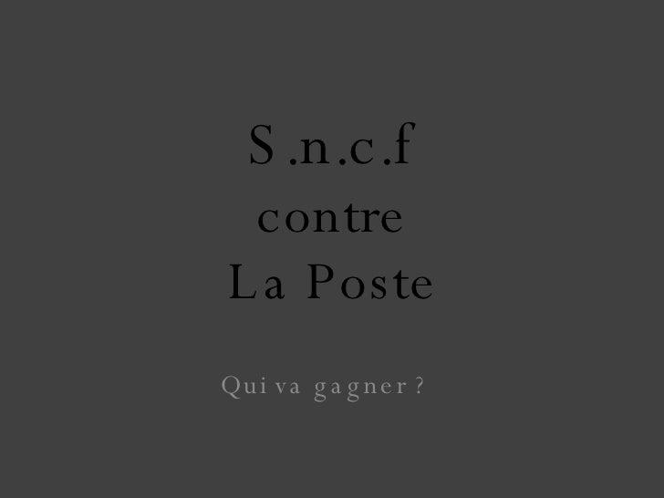 S.n.c.f contre La Poste Qui va gagner ?