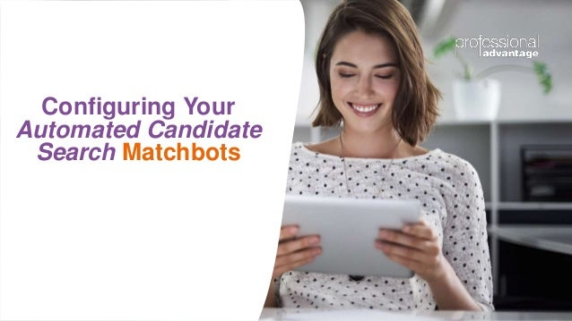 Brands we work withConfiguring Your Automated Candidate Search Matchbots
