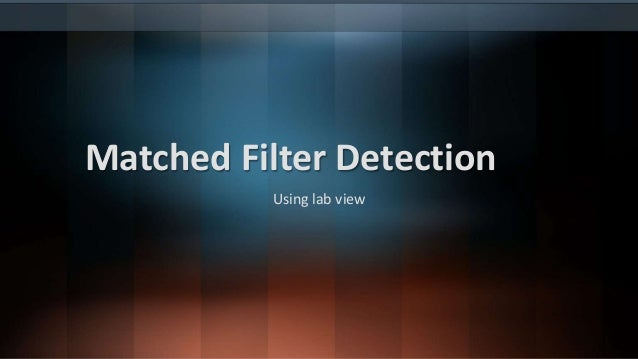 Matched Filter Detection  Using lab view