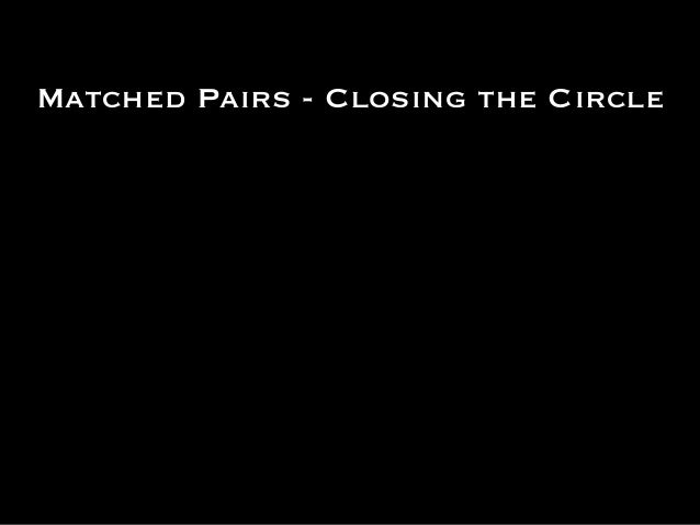 Matched Pairs - Closing the Circle