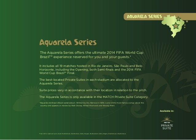 AQUARELA SERIESAquarela SeriesThe Aquarela Series offers the ultimate 2014 FIFA World CupBrazilTM experience reserved for ...