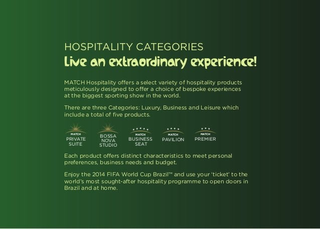 HOSPITALITY CATEGORIESLive an extraordinary experience!MATCH Hospitality offers a select variety of hospitality productsme...