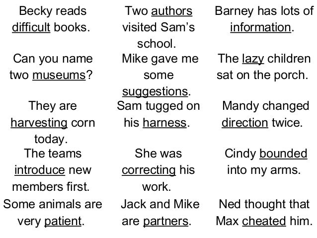Becky reads        Two authors     Barney has lots of difficult books.    visited Sam's     information.                  ...