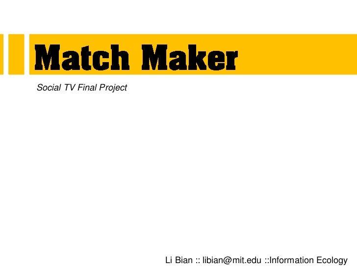 Social TV Final Project                          Li Bian :: libian@mit.edu ::Information Ecology