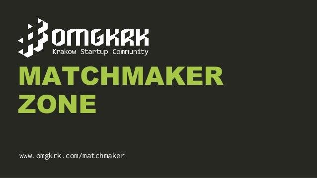 MATCHMAKER ZONE www.omgkrk.com/matchmaker