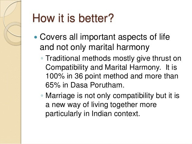 How it is better?  Covers all important aspects of life and not only marital harmony ◦ Traditional methods mostly give th...