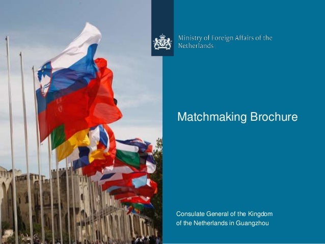 Matchmaking BrochureConsulate General of the Kingdomof the Netherlands in Guangzhou