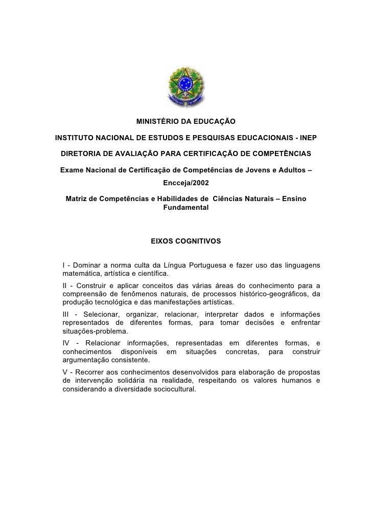 MINISTÉRIO DA EDUCAÇÃO  INSTITUTO NACIONAL DE ESTUDOS E PESQUISAS EDUCACIONAIS - INEP   DIRETORIA DE AVALIAÇÃO PARA CERTIF...