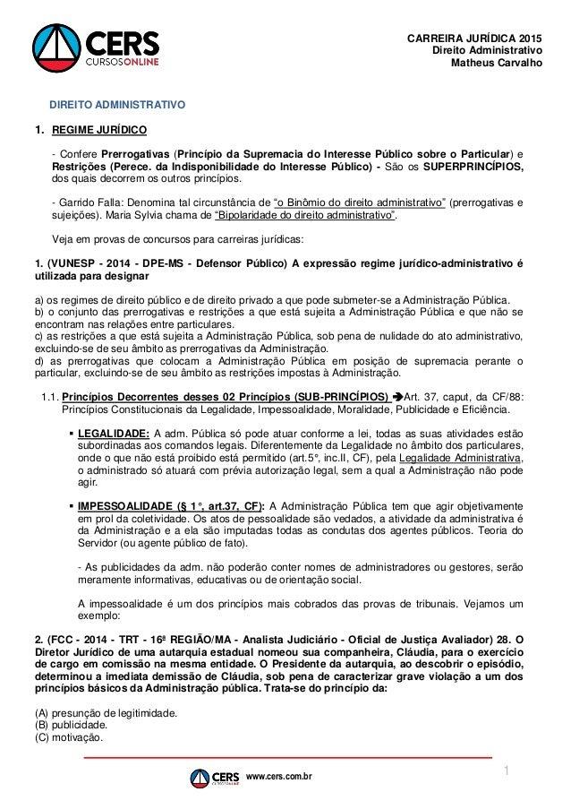 www.cers.com.br CARREIRA JURÍDICA 2015 Direito Administrativo Matheus Carvalho 1 DIREITO ADMINISTRATIVO 1. REGIME JURÍDICO...