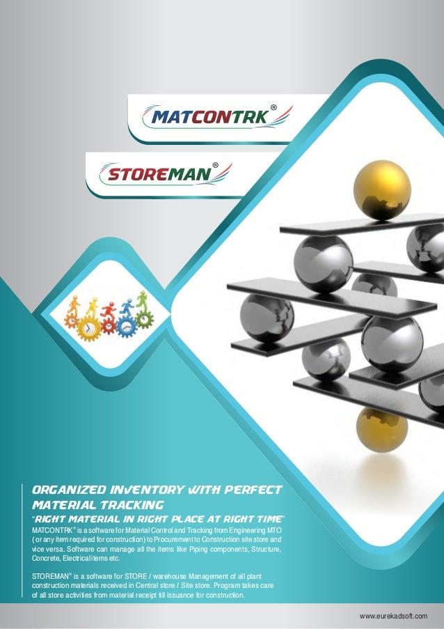 MATMATCONCONTRKTRK storestoremanman www.eurekadsoft.com ® MATCONTRK is a software for Material Control and Tracking from E...