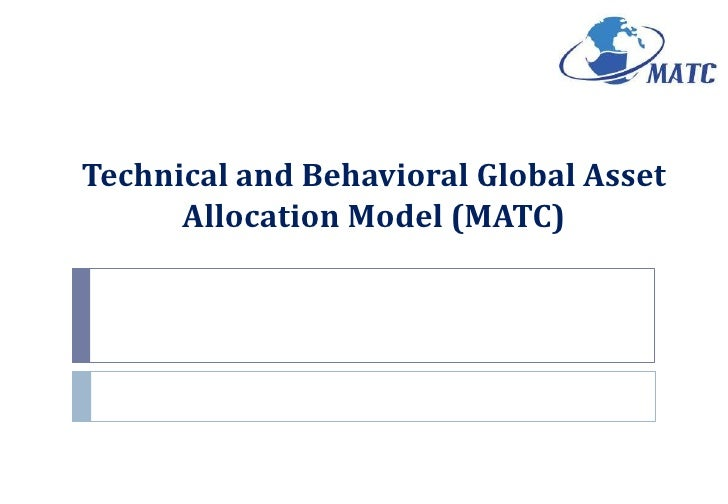 Technical and Behavioral Global Asset Allocation Model (MATC)<br />