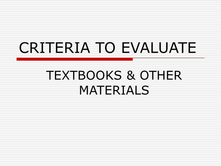 CRITERIA TO EVALUATE TEXTBOOKS & OTHER MATERIALS