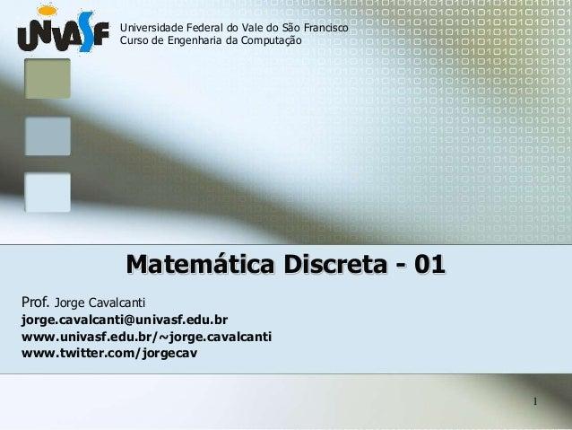 1 Universidade Federal do Vale do São Francisco Curso de Engenharia da Computação Prof. Jorge Cavalcanti jorge.cavalcanti@...