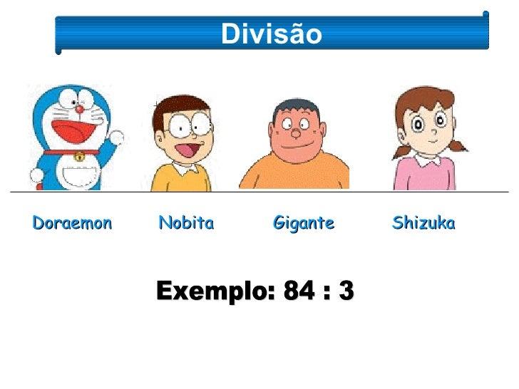Doraemon Nobita Shizuka Gigante Divisão Exemplo: 84 : 3