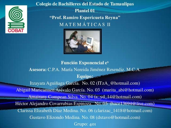 "Colegio de Bachilleres del Estado de Tamaulipas<br />Plantel 01<br />""Prof. Ramiro Espericueta Reyna""<br />M A T E M Á T I..."