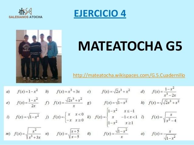 MATEATOCHA G5EJERCICIO 4http://mateatocha.wikispaces.com/G.5.Cuadernillo