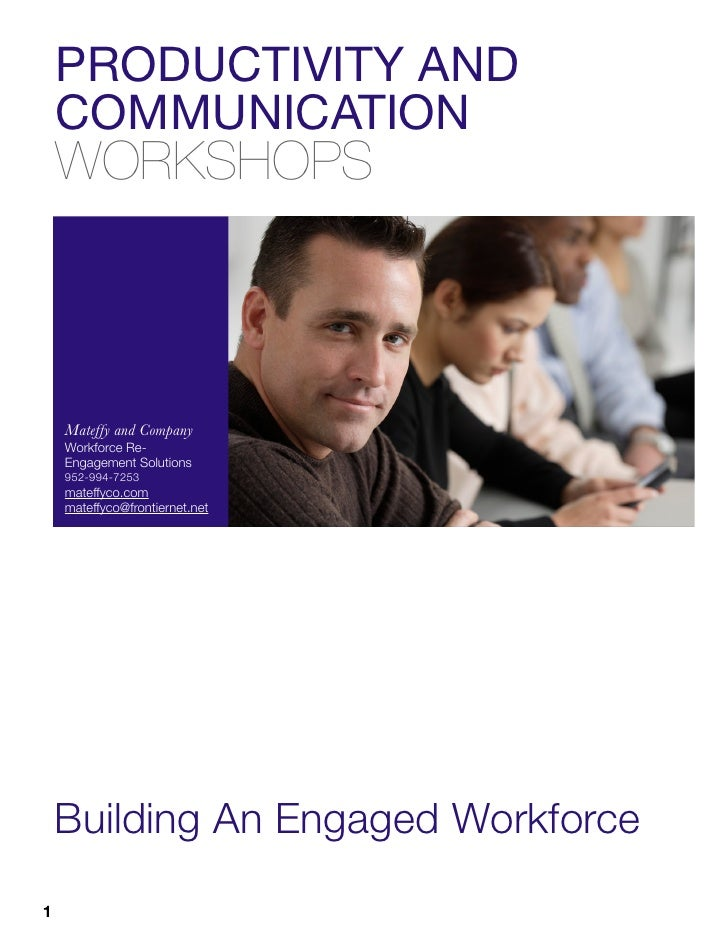 PRODUCTIVITY AND    COMMUNICATION    WORKSHOPS    Mateffy and Company    Workforce Re-    Engagement Solutions    952-994-...