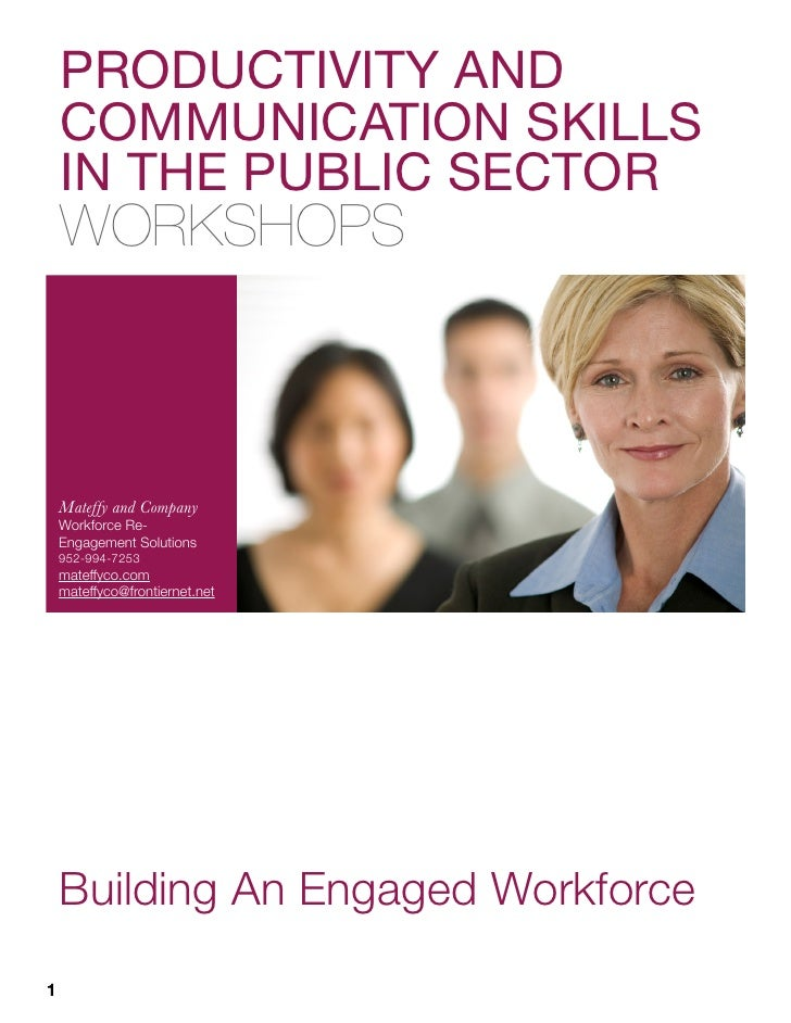 PRODUCTIVITY AND    COMMUNICATION SKILLS    IN THE PUBLIC SECTOR    WORKSHOPS    Mateffy and Company    Workforce Re-    E...