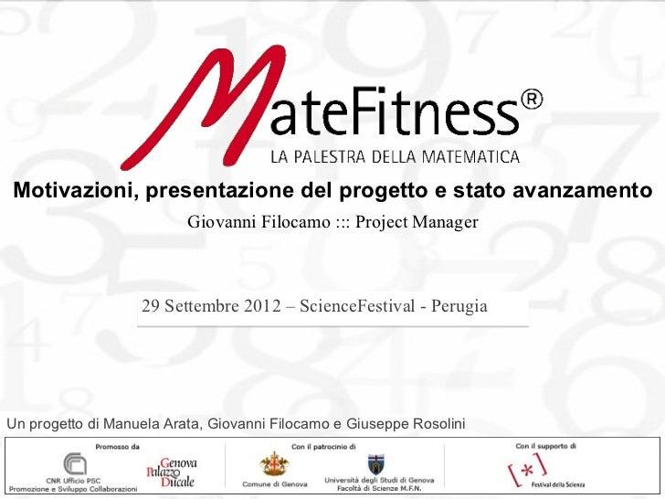 Motivazioni, presentazione del progetto e stato avanzamento                          Giovanni Filocamo ::: Project Manager...