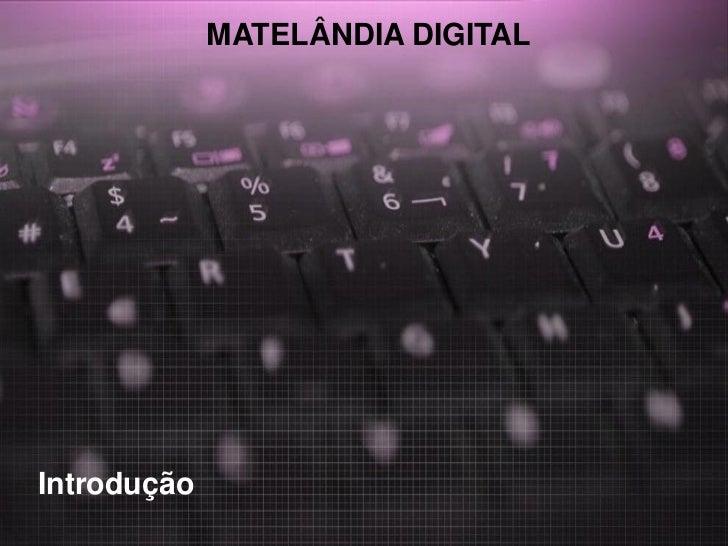 MATELÂNDIA DIGITALIntrodução