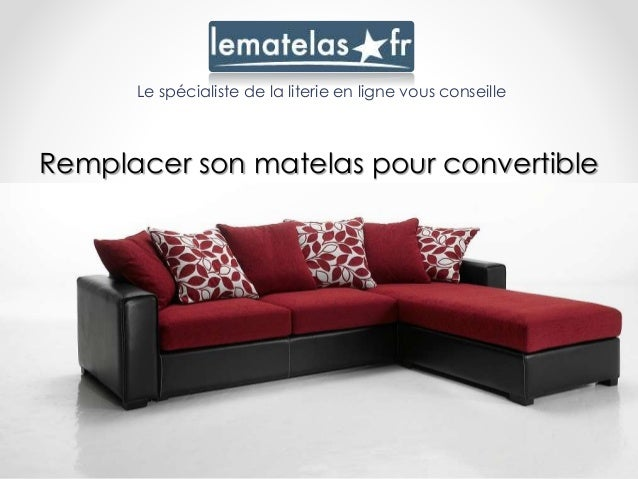 remplacer un matelas de canap convertible. Black Bedroom Furniture Sets. Home Design Ideas