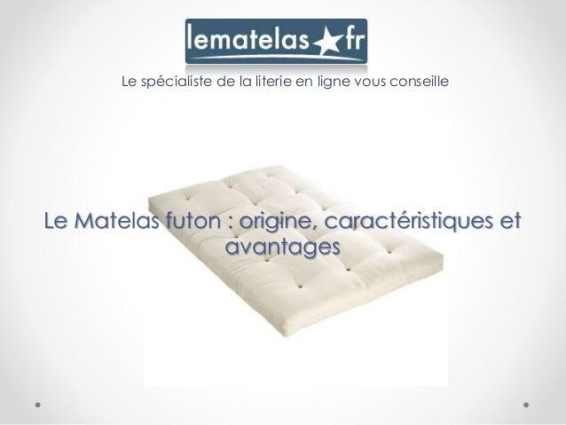 Le spécialiste de la literie en ligne vous conseille Le Matelas futon : origine, caractéristiques et avantages