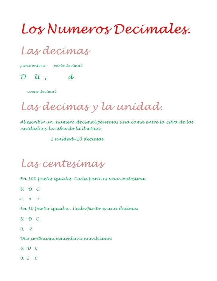 Los Numeros Decimales.Las decimasparte entera    parte decimalD        U ,          d     coma decimalLas decimas y la uni...