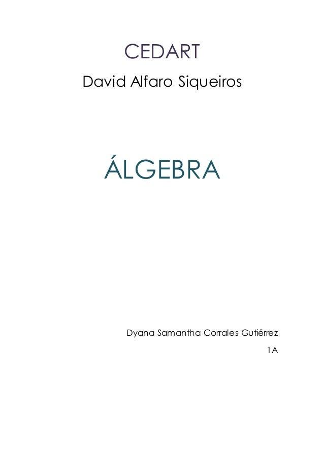 CEDART David Alfaro Siqueiros ÁLGEBRA Dyana Samantha Corrales Gutiérrez 1A