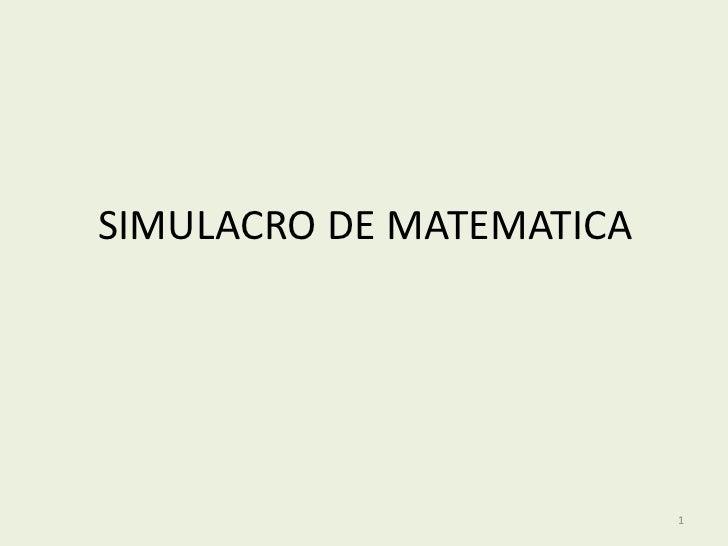 SIMULACRO DE MATEMATICA                          1