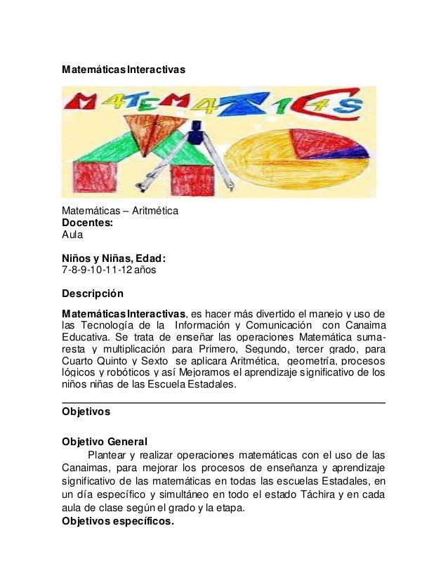 MatemáticasInteractivas Matemáticas – Aritmética Docentes: Aula Niños y Niñas, Edad: 7-8-9-10-11-12 años Descripción Matem...
