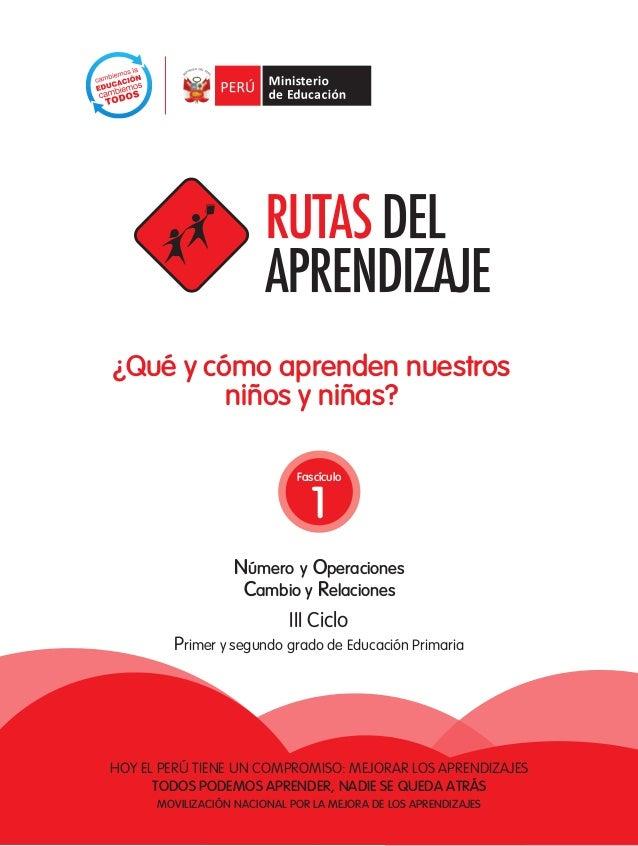 Fascículo 1 Número y Operaciones Cambio y Relaciones iII Ciclo Primer y segundo grado de Educación Primaria Hoy el Perú ti...