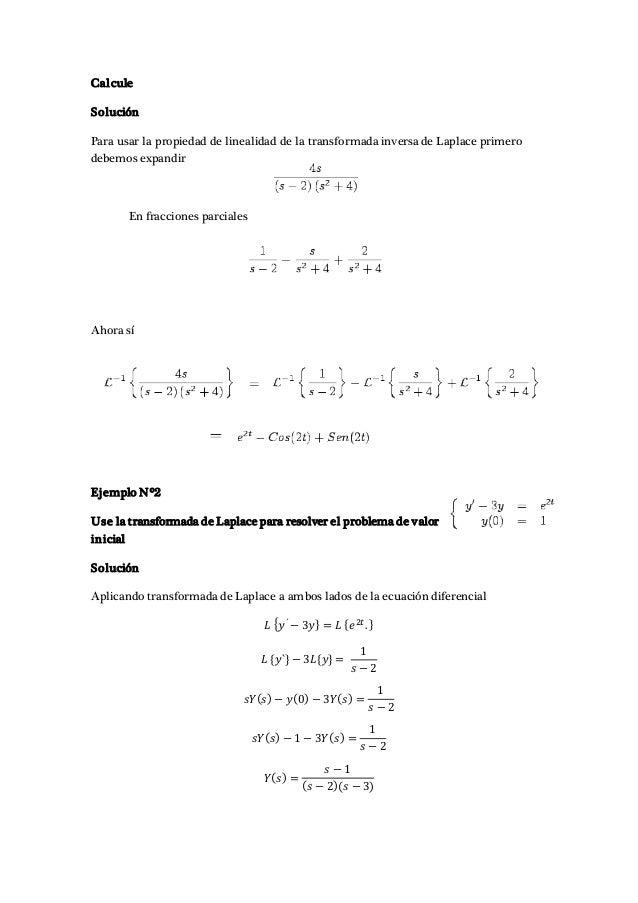 Calcule Solución Para usar la propiedad de linealidad de la transformada inversa de Laplace primero debemos expandir En fr...
