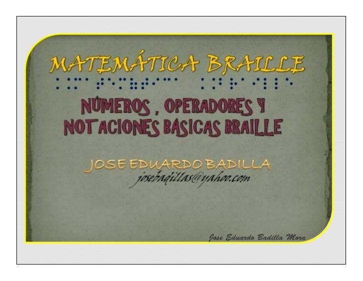 Matematica braille. Notaciones básicas by Jose Eduardo Badilla