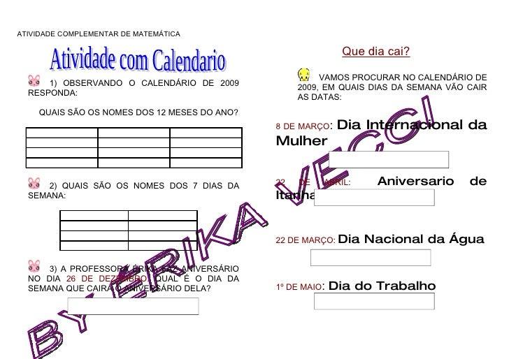 ATIVIDADE COMPLEMENTAR DE MATEMÁTICA                                                               Que dia cai?           ...