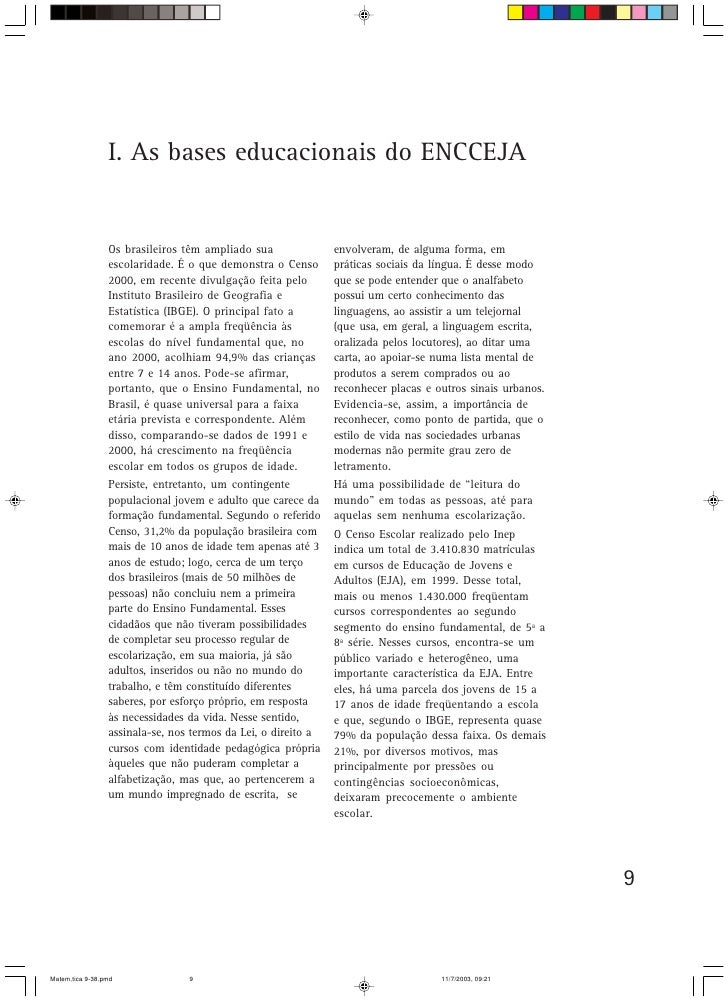 I. As bases educacionais do ENCCEJA                    Os brasileiros têm ampliado sua               envolveram, de alguma...