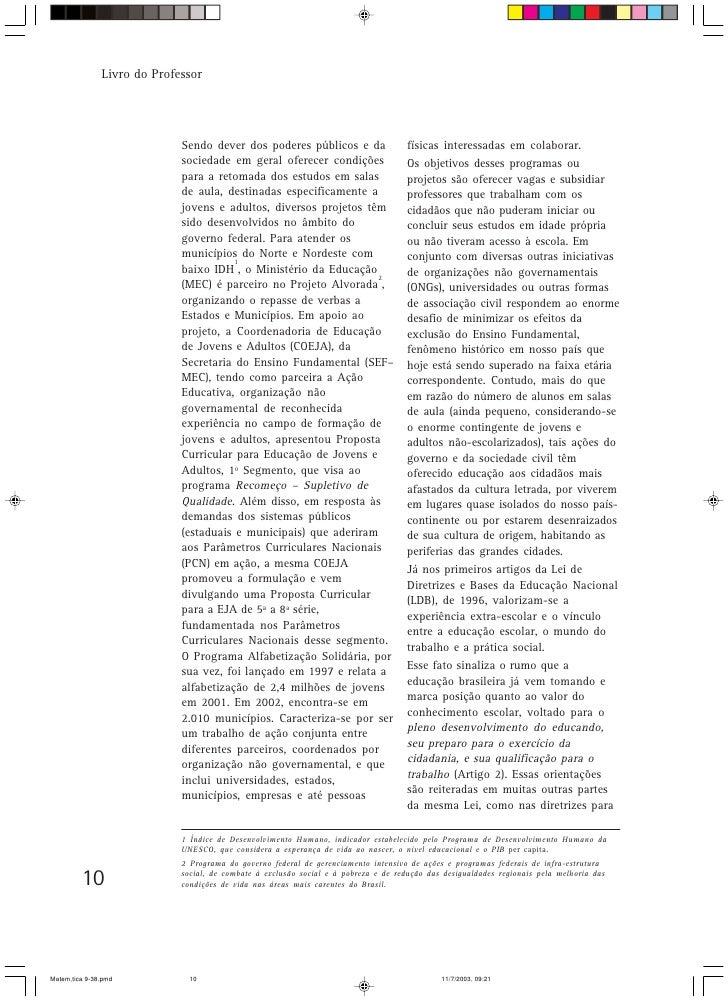 Livro do Professor                                  Sendo dever dos poderes públicos e da                   físicas intere...