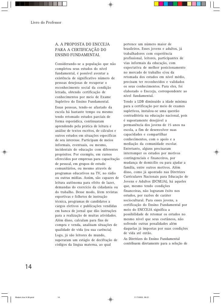 Livro do Professor                                  A. A PROPOSTA DO ENCCEJA                    pertence um número maior d...