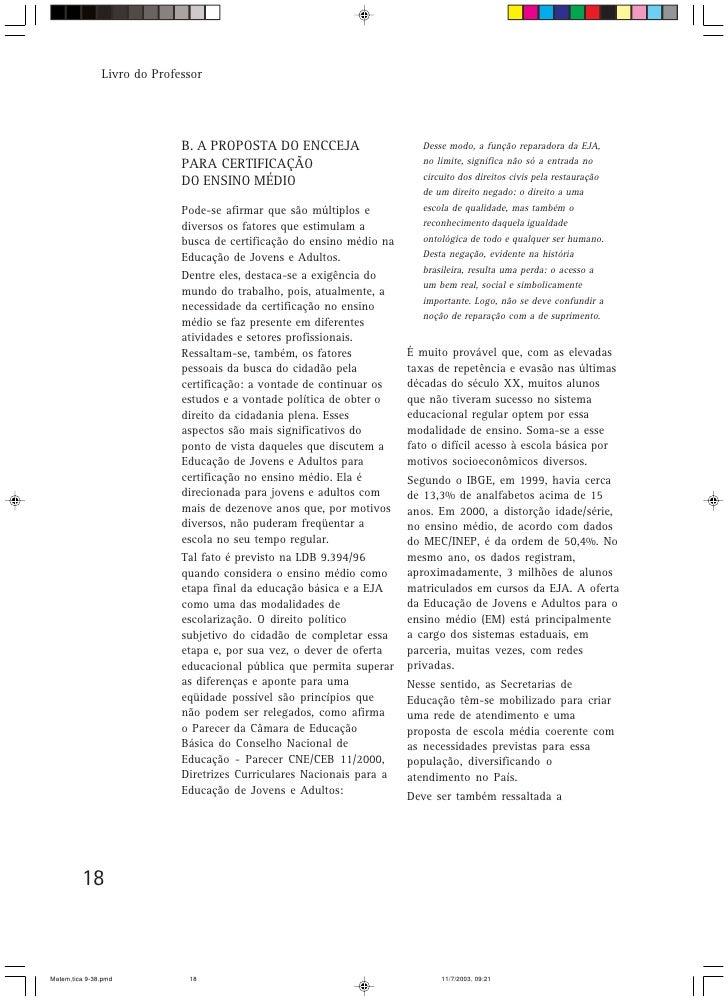 Livro do Professor                                  B. A PROPOSTA DO ENCCEJA                      Desse modo, a função rep...