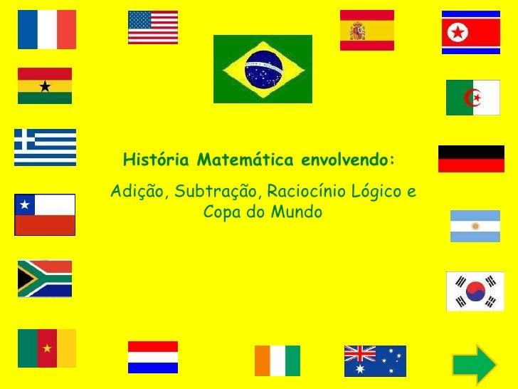 História Matemática envolvendo:  Adição, Subtração, Raciocínio Lógico e Copa do Mundo