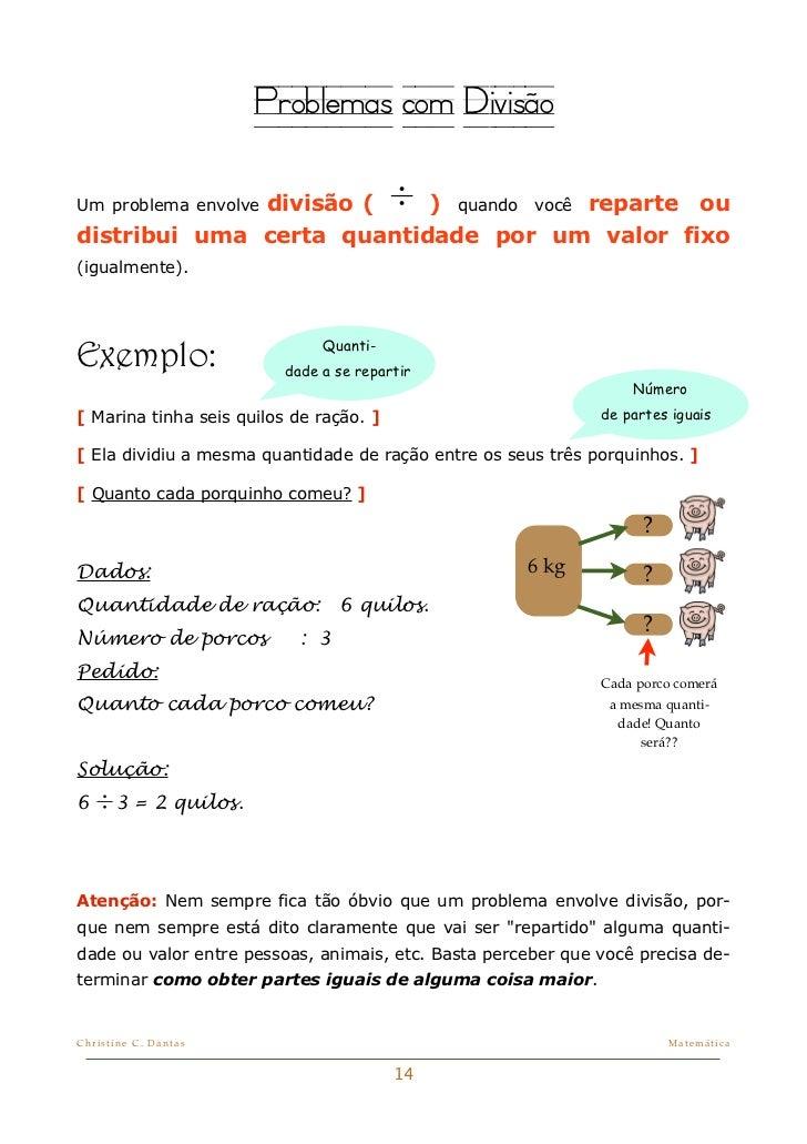Problemas com Divisão              divisão ( ÷ ) quando você reparte ouUm problema envolvedistribui uma certa quantidade p...