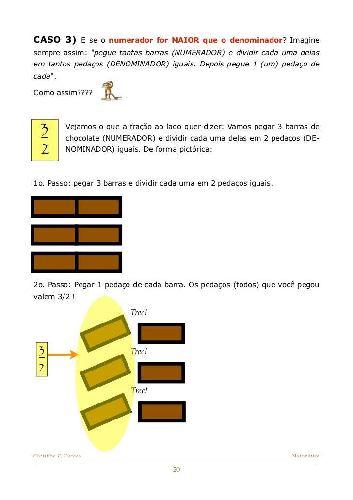 """CASO 3) E se o numerador for MAIOR que o denominador? Imaginesempre assim: """"pegue tantas barras (NUMERADOR) e dividir cada..."""