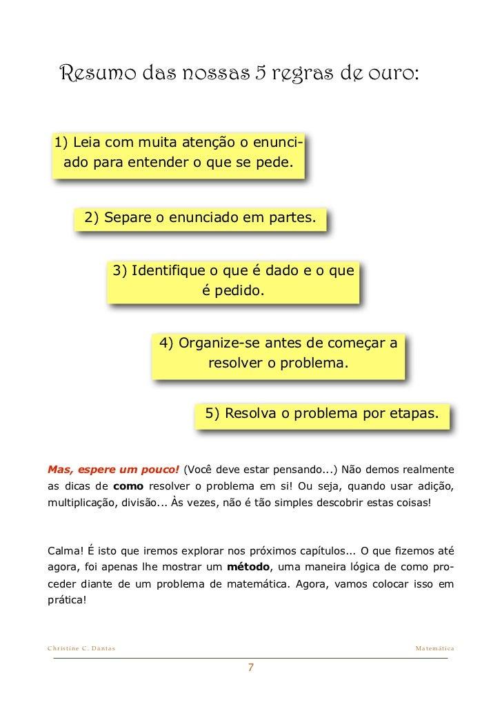 Resumo das nossas 5 regras de ouro: 1) Leia com muita atenção o enunci-  ado para entender o que se pede.          2) Sepa...