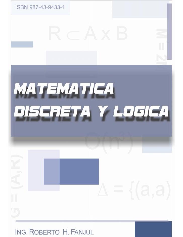 MATEMÁTICA DISCRETA Y LÓGICA  CAPITULO I: SINTAXIS Y SEMÁNTICA DEL LENGUAJE FORMAL                    1 1.- LOS ORÍGENES D...