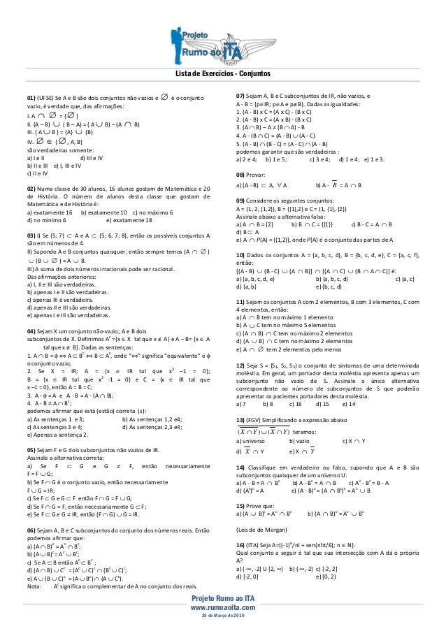 Lista de Exercícios - Conjuntos Projeto Rumo ao ITA www.rumoaoita.com 25 de Março de 2010 01) (UFSE) Se A e B são dois con...