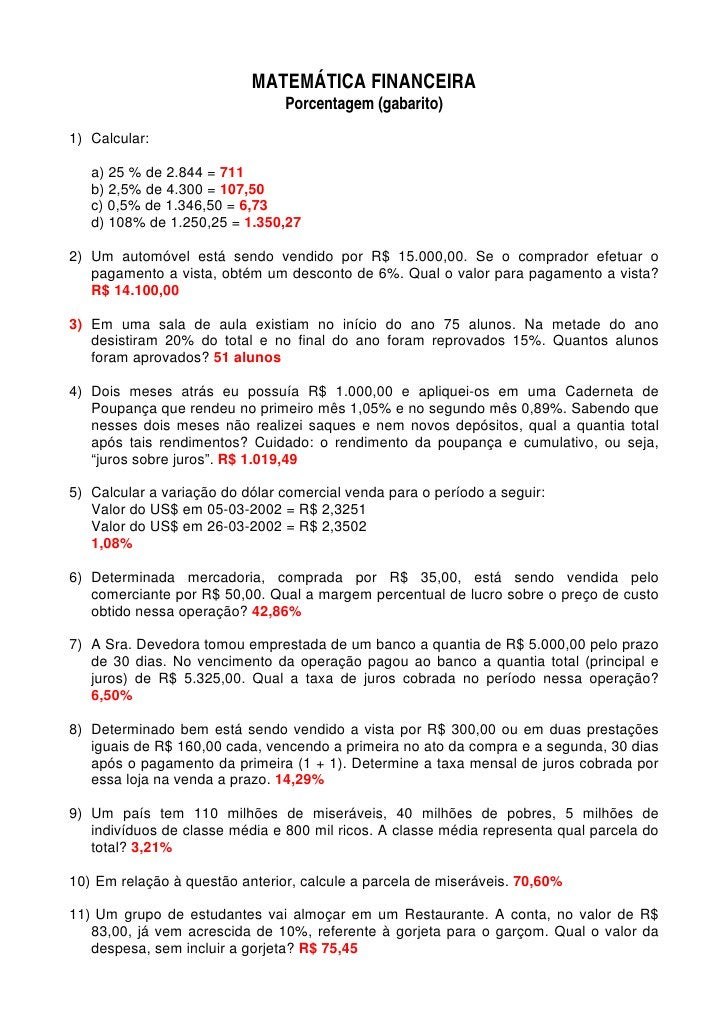 MATEMÁTICA FINANCEIRA                                 Porcentagem (gabarito) 1) Calcular:     a) 25 % de 2.844 = 711    b)...
