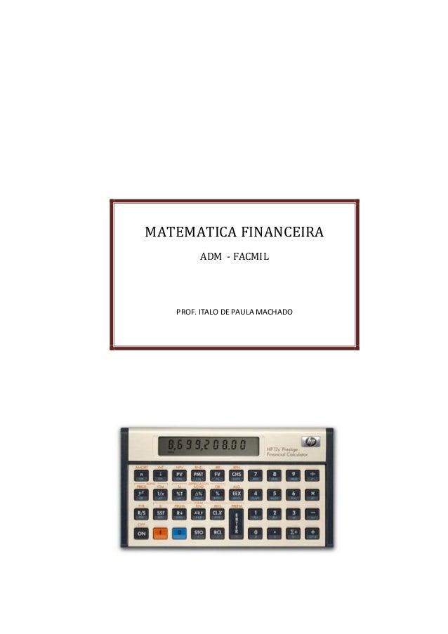 MATEMATICA FINANCEIRA ADM - FACMIL PROF. ITALO DE PAULA MACHADO