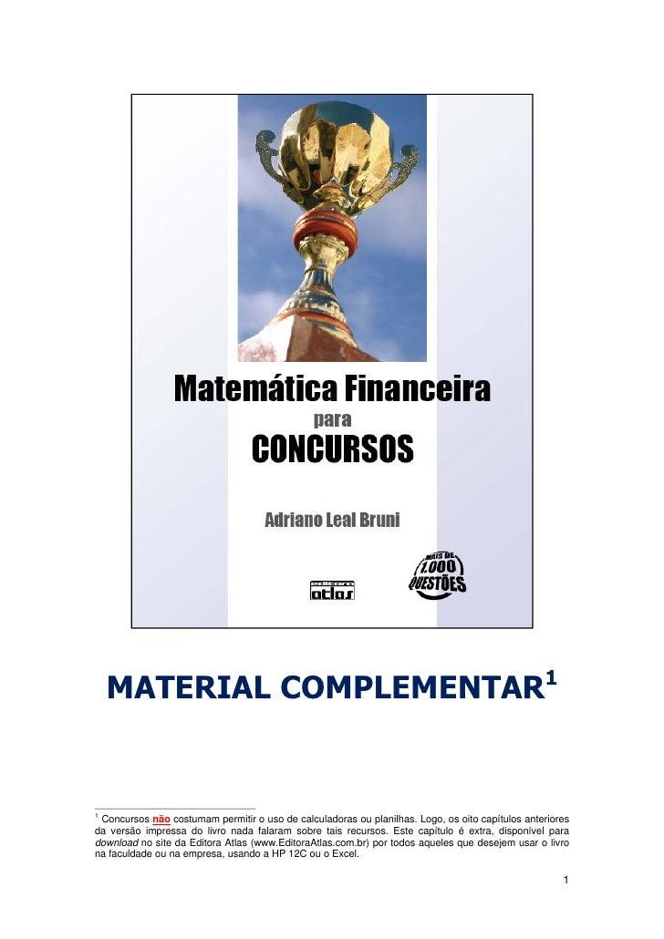 MATERIAL COMPLEMENTAR1   1  Concursos não costumam permitir o uso de calculadoras ou planilhas. Logo, os oito capítulos an...